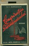 Conspiratia Darmanescului  Roman -D.V. Barnoschi