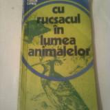 CU RUCSACUL IN LUMEA ANIMALELOR  ~ TUDOR OPRIS