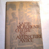 *** MONUMENTE CELEBRE ALE ARHITECTURII ANTICE - Istorie