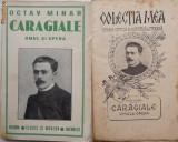 Octav Minar , Caragiale , omul si opera , 1913 , prima editie, Alta editura