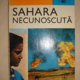 MIHAI GHEORGHE ANDRIES - SAHARA NECUNOSCUTA - Carte de calatorie