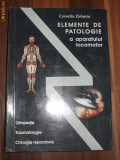 Elemente de Patologie a aparatului locomotor*Ortopedie*Traumatologie*Chirurgie - Corneliu Zaharia  -- 1994, 427 p. cu imagini intext; tiraj: 5000 ex, Alta editura