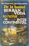 Ion Paraschiv, Trandafir Iliescu - De la hanul Serban Voda la hotel Intercontinental
