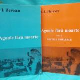 N.I.HERESCU-AGONIE FARA MOARTE-ROMAN-2 VOLUME 1998, Anul publicarii: 1960