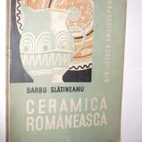 CERAMICA  ROMANEASCA   - Barbu Slatineanu -- 1938