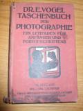 TASCHENBUCH DER PHOTOGRAPHIE - Dr. E. Vogel - Berlin 1920