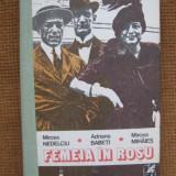 M. Nedelciu, A. Babeti, M. Mihaies - Femeia in rosu - Roman