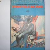 Nathalie Sarraute FRUCTELE DE AUR, h2 - Roman, Anul publicarii: 1977