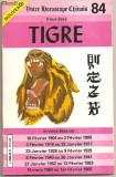(C787) HOROSCOPUL VOSTRU CHINEZESC - TIGRE, METRO EDITIONS INTERNATIONALES, PARIS, 1983, IMPRIMATA IN ROMANIA 1983
