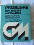 """PROBLEME DIN GAZETA MATEMATICA"", Coord. Acad. N. Teodorescu, 1984. Absolut noua, Alta editura"