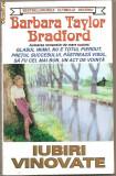 (C761) IUBIRI VINOVATE DEBARBARA TEYLOR BRADFORD, EDITURA ORIZONTURI, EDITURA LIDER,  BUCURESTI, ~1995