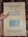 AuX: Cultura Legumelor De Dumitrescu Mihai Si Maier Laurian 1955