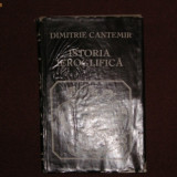 ISTORIA IEROGLIFICA - DIMITRIE CANTEMIR - Istorie