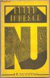 (C845) NU DE EUGEN IONESCU, HUMANITAS, BUCURESTI, 1991