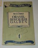 Orasul diavolului galben , Maxim Gorki , 1948, Alta editura
