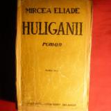 Mircea Eliade - Huliganii - Ed.aIIIa 1943 - Roman