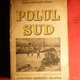 Amiral Richard Byrd - POLUL SUD -ed. 1939 - Carte de calatorie