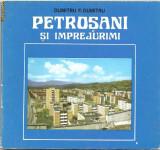 (C914) PETROSANI SI IMPREJURIMI DE DUMITRU F. DUMITRU, EDITURA SPORT - TURISM, BUCURESTI, 1979, PREFATA DE TIBERIU SPATARU SI ION VULPE