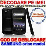 DECODARE SAMSUNG NEXUS i9250 ONLINE, PE IMEI ( COD DEBLOCARE ) *** Trimit codul pe mail, Y, Skype etc. *** PRET PROMOTIONAL *** - Decodare telefon, Garantie