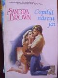 SANDRA BROWN -COPILUL NASCUT JOI