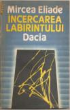 (C901) INCERCAREA LABIRINTULUI DE MIRCEA ELIADE, EDITURA DACIA, CLUJ-NAPOCA, 1990, TRADUCERE SI NOTE DE DOINA CORNEA