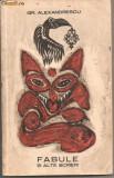 (C895) FABULE SI ALTE SCRIERI DE GRIGORE ALEXANDRESCU, EDITURA PENTRU LITERATURA, BUCURESTI, 1967, EDITIE INGRIJITA DE I. FISCHER, PREFATA  P. MARCEA