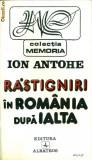 Rastigniri in Romania dupa Ialta- ION ANTOHE