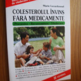 COLESTEROLUL INVINS FARA MEDICAMENTE - Marie Lecardonnel - Carte tratamente naturiste