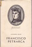 ALEXANDRU BALACI - FRANCESCO PETRARCA, Alta editura