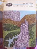 PE DRUMURI DE MUNTE -C.HOGAS -PROZA 1