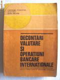 """Cumpara ieftin """"DECONTARI VALUTARE SI OPERATIUNI BANCARE INTERNATIONALE"""", Gh. Stoianovici, 1977. Manual pentru scoli de specializare postliceala"""