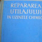 REPARAREA UTILAJULUI IN UZINELE CHIMICE - Carti Mecanica