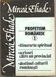 (C892)  PROFETISM ROMANESC DE MIRCEA ELIADE, EDITURA ROZA VINTURILOR, BUCURESTI, 1990, PREFATA DE DAN ZAMFIRESCU, 2 VOLUME