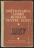 DICTIONARUL LIMBII ROMANE PENTRU ELEVI