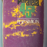 Pop Simion - Paralela 45 - Carte de calatorie