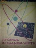 Atomul in slujba vietii - Ilie Sarf, N. Voiculet