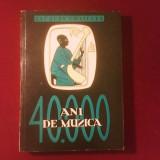 Jacques Chailley 40 000 ani de muzica - Carte Arta muzicala