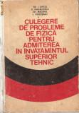 (C939) PROBLEME DE FIZICA PENTRU ADMITEREA IN INVATAMANTUL SUPERIOR TEHNIC DE CRETU, ANGHELESCU, MACARIE, VIEROSANU, EDP, BUCURESTI, 1974