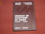 DICTIONAR DE CONSTRUCTII DE MASINI - FRANCEZ-ROMAN
