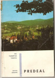 (C963) PREDEAL DE DR. V. POPA SI V. FIROIU, EDITURA MERIDIANE, BUCURESTI, 1969, MIC INDREPTAR TURISTIC