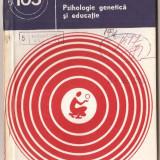 (C967) PSIHOLOGIE GENETICA SI EDUCATIE DE ION NEGRET, EDITURA STIINTIFICA SI ENCICLOPEDICA, BUCURESTI, 1980 - Carte Psihologie
