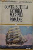 Contributii la istoria Marinei Romane (vol.I)