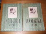 I. L. CARAGIALE   --  Opere 2 vol.  *   I. Teatru si Nuvele; * II. Momente si Schite
