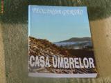 Casa umbrelor, Teolinda Gersao  (si exped de la 5lei/gratuit) (4+1)