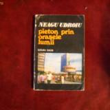 Pieton prin orasele lumii - Neagu Udroiu (1976)