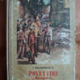 POVESTIRE DESPRE UN PRIETEN MAI MARE - T. PECERNICOVA - Roman, Anul publicarii: 1953