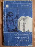 VIATA SEXUALA SI CASATORIA - MARIA ALECU UNGUREANU