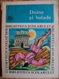 DOINE SI BALADE - COLECTIA BIBLIOTECA SCOLARULUI - carte pentru copii.