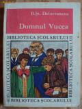 DOMNUL VUCEA - B. ST. DELAVRANCEA - COLECTIA BIBLIOTECA SCOLARULUI - carte pentru copii.