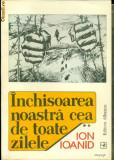 INCHISOAREA NOASTRA CEA DE TOATE ZILELE -vol.2 - ION IOANID